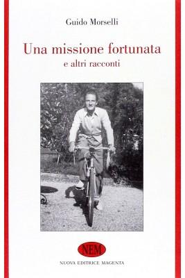 Una missione fortunata - II ed.